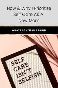 Prioritizing Self Care as a New Mom