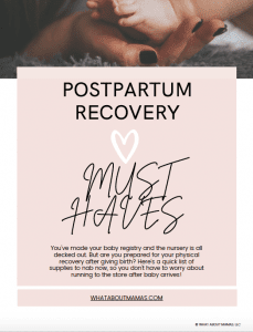 Postpartum recovery must haves guide